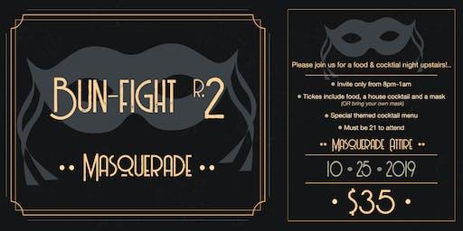Bun-fight Masquerade