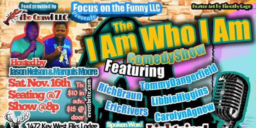 Focus On the Funny LLC Presents The I Am Who I Am