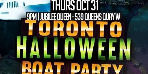 TORONTO HALLOWEEN BOAT PARTY ABOARD THE JUBILEE QUEEN  | OCT 31ST 2019