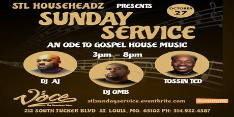 STL HouseHeadz Presents Sunday Service An Ode To Gospel House Music tickets