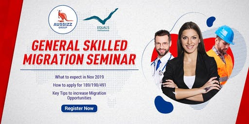 General Skilled Migration 2019 Changes Seminar by Aussizz Group Adelaide