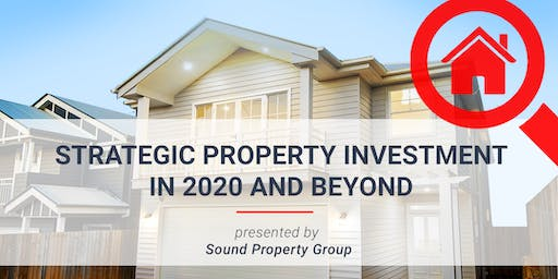 Strategic Property Investment in 2020 and Beyond