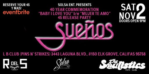 "SUEÑOS 40 YEAR COMMEMORATION - ""BABY I LOVE YOU"" 45 RELEASE PARTY"