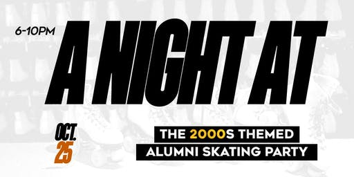 A Night At Cascade: A 2000s Themed Alumni Skating Party