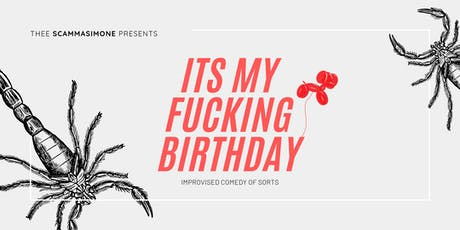 It's my BIRTHDAY: Anasimone's C H A O T I C Scorpio improvised show tickets