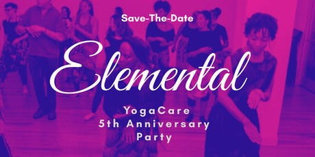 Elemental: YogaCare's 5th Anniversary Party tickets