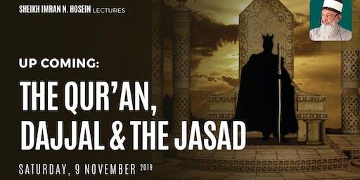 The Qur'an, Dajjal & The Jasad