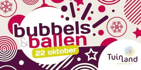 Bubbels en ballen   Aanvang: 18:30 - Assen tickets