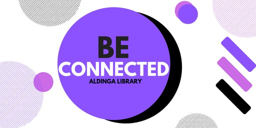 Be Connected: Getting Started With Your Apple iPad - Aldinga Library