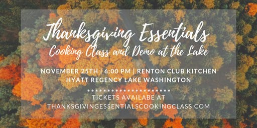 Thanksgiving Essentials Cooking Class and Demo at the Lake