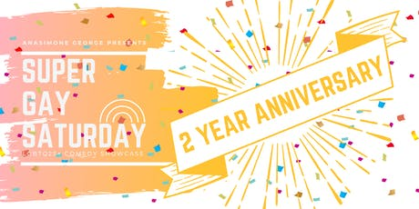 Super Gay Saturday 2 year anniversary show! tickets