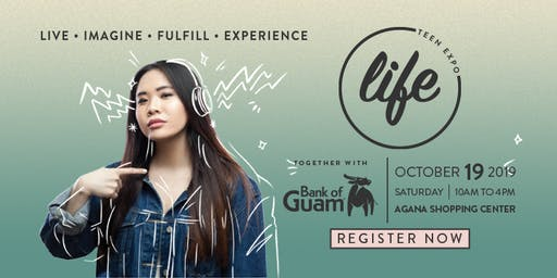 LIFE Teen Expo 2019 together with Bank of Guam®