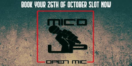 MIC'UP OPEN MIC OCTOBER 26TH tickets