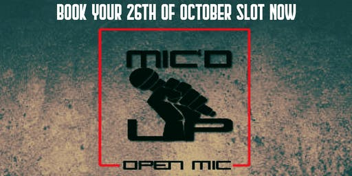 MIC'UP OPEN MIC OCTOBER 26TH