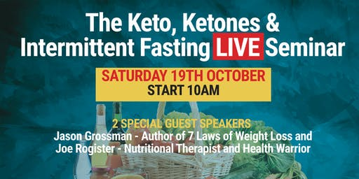 The Keto, Ketones and Intermittent Fasting Live Seminar