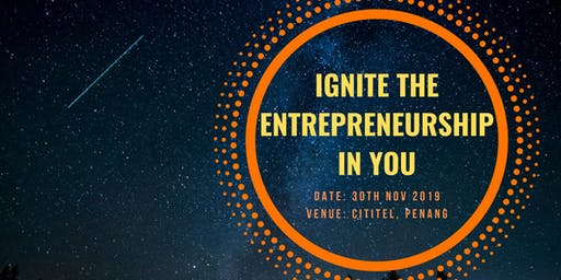 Ignite the Entrepreneurship in You