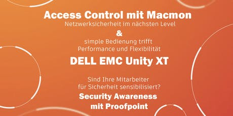 Access Control mit Macmon, die Dell Unity XT & Security Awareness Tickets