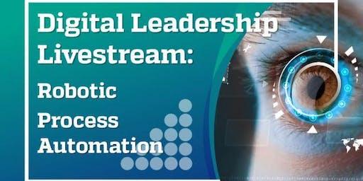 Digital Leadership Livestream Robotic Process Automation