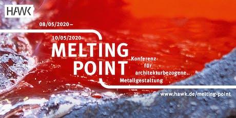 MELTING POINT Konferenz für architekturbezogene Metallgestaltung Tickets