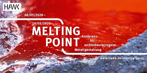 MELTING POINT Konferenz für architekturbezogene Metallgestaltung