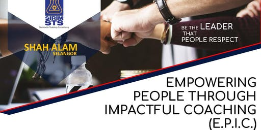 EMPOWERING PEOPLE THROUGH IMPACTFUL COACHING (E.P.I.C.)