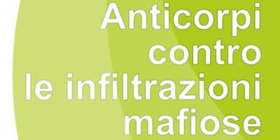 Anticorpi contro le infiltrazioni mafiose