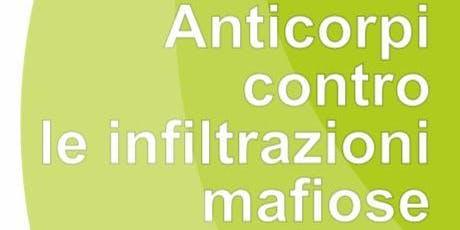 Anticorpi contro le infiltrazioni mafiose biglietti