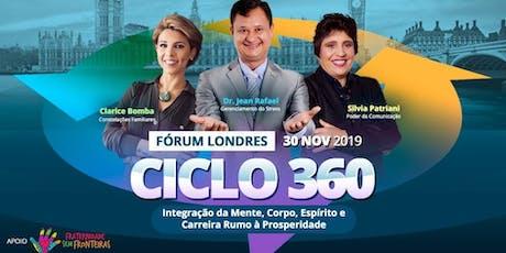 FÓRUM  LONDRES - CICLO 360 Integração da Mente, Corpo, Espírito e Carreira tickets