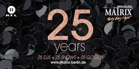 Matrix Club Berlin - 25 Years Birthday Bash tickets