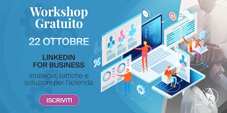 LinkedIn for Business -> Workshop GRATUITO biglietti