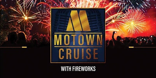 Motown Cruise with Fireworks 2020