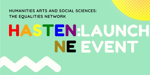 Launch Event- Humanities Arts and Social Sciences: The Equalities Network