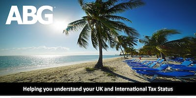 HELPING YOU UNDERSTAND YOUR UK AND INTERNATIONAL TAX STATUS