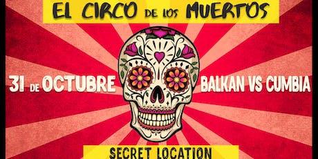 El Circo de Los Muertos - Balkan VS Cumbia- Halloween entradas