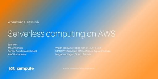 Serverless Computing on AWS