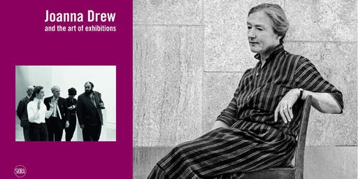 THE ART OF EXHIBITIONS: An Evening Celebrating the Life and Work of Joanna Drew