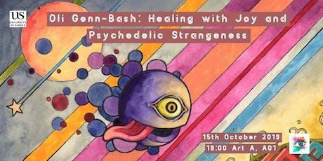 Oli Glenn-Bash: Healing with Joy and Psychedelic tickets