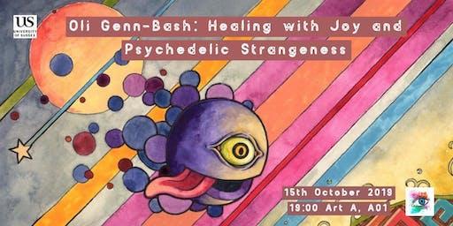 Oli Glenn-Bash: Healing with Joy and Psychedelic