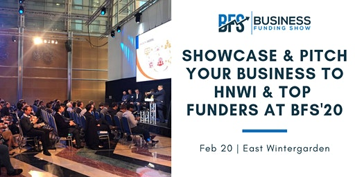 Showcase & Pitch your Business to HNWI & top Funders at BFS'20