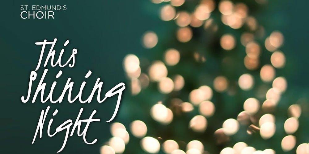 2019 Christmas Music.This Shining Night An Evening Of Christmas Music