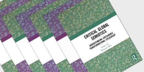 "Book launch: ""Critical Global Semiotics: Understanding sustainable transformational citizenship"" tickets"