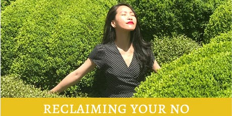 Reclaiming Your No & Reconnecting to YourSelf tickets