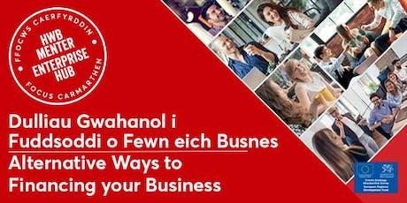 Dulliau Gwahanol i Fuddsoddi yn eich Busnes | Alternative Business Finance tickets