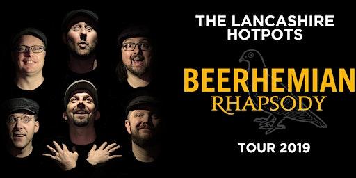 The Lancashire Hotpots - Beerhemian Rhapsody Tour