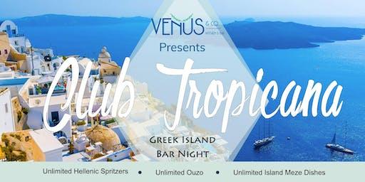 Club Tropicana | Greek Island Bar Night by Venus and Co.