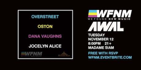 11/12 - AWAL & WFNM PRESENT: OVERSTREET, OSTON, DANA VAUGHNS, JOCELYN ALICE tickets
