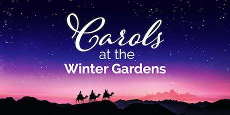 Carols at the Winter Gardens tickets