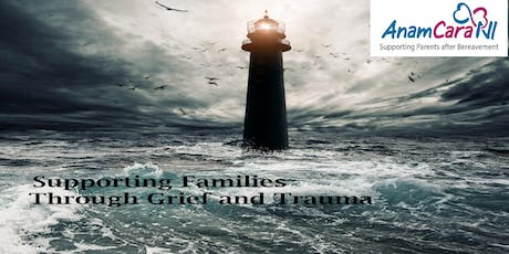 Supporting Families Through Grief and Trauma  tickets
