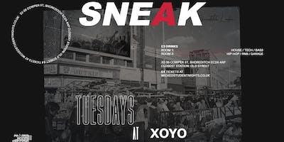 SNEAK Every Tuesday at XOYO