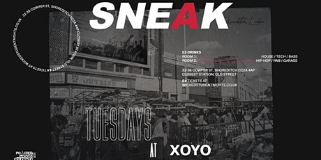 SNEAK Every Tuesday at XOYO tickets